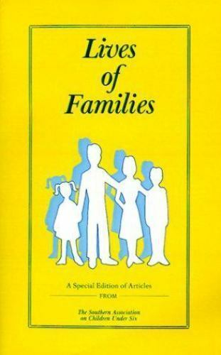 The Lives of Families by Southern Association on Children under Six Staff