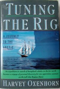 Tuning the rig a journey to the arctic harvey oxenhorn ebay image is loading tuning the rig a journey to the arctic sciox Choice Image