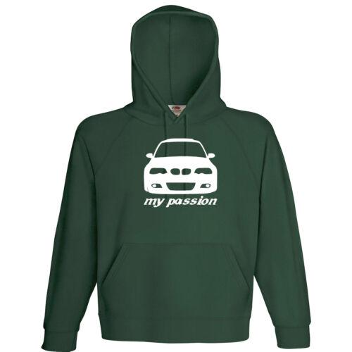 My Passion E46  Hoodie bis 5XL Auto Car