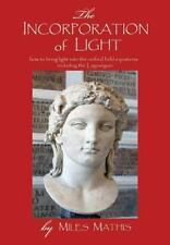 The Incorporation of Light by Miles Mathis (2011, Hardcover)
