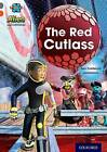 Project X Alien Adventures: Grey Book Band, Oxford Level 13: The Red Cutlass by Elen Caldecott (Paperback, 2014)