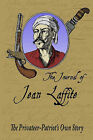 The Journal of Jean Laffite: The Privateer-Patriot's Own Story by Jean Lafitte, Jean Laffite (Paperback / softback, 2009)