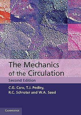 The Mechanics of the Circulation by Caro, C. G. (Emeritus Professor of Physiolog