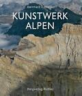 Kunstwerk Alpen von Angelika Jung-Hüttl und Bernhard Edmaier (2012, Gebundene Ausgabe)