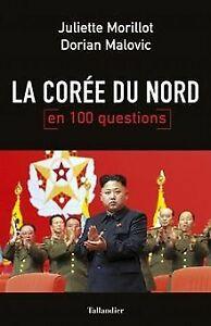 La Corée du nord en 100 questions de Juliette Morillo...   Livre   état très bon