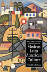 The Cambridge Companion to Modern Latin American Culture by Cambridge University Press (Paperback, 2004)