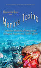 Marine Toxins: Detection Methods, Chemical & Biological Aspects & Health Effects by Nova Science Publishers Inc (Hardback, 2016)