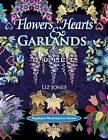 Flowers, Hearts and Garlands Quilt by Gary Jones, Dr Liz Jones (Paperback / softback)