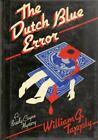 Brady Coyne Ser.: The Dutch Blue Error by William G. Tapply (1984, Children's Board Books)