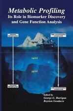 Metabolic Profiling : Its Role in Biomarker Discovery and Gene Function...