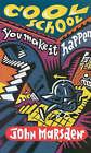 Cool School: You Make it Happen by John Marsden (Paperback, 1996)