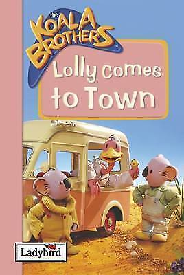 """AS NEW"" Koala Brothers: Lolly Comes to Town, Liz Catchpole, Book"