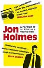 A Portrait of an Idiot as a Young Man: Part Memoir, Part Explanation as to Why Men are So Rubbish. by Jon Holmes (Paperback, 2016)
