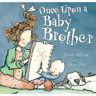 Once Upon a Baby Brother by Sarah Sullivan (Hardback, 2010)