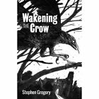 Wakening the Crow by Stephen Gregory (Paperback, 2014)