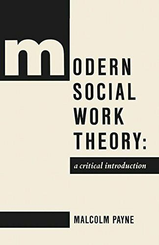 Modern Social Work Theory: A Critical Introduction By Malcolm Payne, Jo Camplin