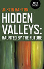 Hidden Valleys: Haunted by the Future by Justin Barton (Paperback, 2015)