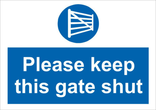 Home farm workplace Please keep this gate shut sign All materials