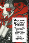 Maternity and Gender Policies: Women and the Rise of the European Welfare States, 18802-1950s by Taylor & Francis Ltd (Paperback, 1994)