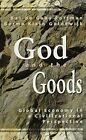 God and the Goods: Global Economy in a Civilizational Perspective by Berma Klein Goldewijk, Bas de Gaay Fortman (Hardback, 1998)