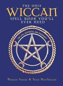 The-Only-Wiccan-Spell-Book-You-039-ll-Ever-Need-For-Love-Happiness-and-Prosperit