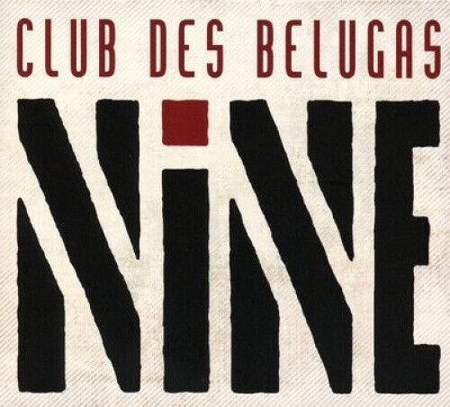 Nine by Club Des Belugas.