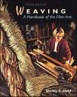 Weaving: A Handbook of the Fiber Arts by Shirley E. Held (Paperback, 1998)