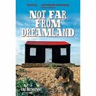 Not Far from Dreamland by Val Hennessy (Hardback, 2015)