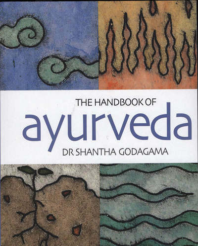 The Handbook of Ayurveda: India's Medical Wisdom Explained (Paperback)