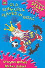 Old King Cole Played in Goal by Laurence Anholt (Paperback, 2003)