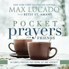 Pocket Prayers for Friends: 40 Simple Prayers That Bring Joy and Serenity by Max Lucado (Hardback, 2016)