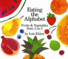 Eating the Alphabet : Fruits and Vegetables from A to Z by Lois Ehlert (1989, Hardcover)