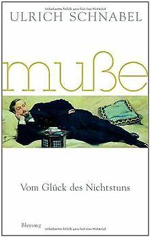 Muße: Vom Glück des Nichtstuns von Schnabel, Ulrich | Buch | Zustand gut