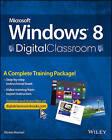Microsoft Windows 8 Digital Classroom: A Complete Training Package by Elaine J. Marmel, AGI Creative Team (Paperback, 2013)