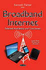 Broadband Internet: Selected Availability and Cost Issues by Nova Science Publishers Inc (Paperback, 2015)