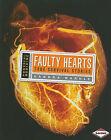 Faulty Hearts: True Survival Stories by Sandra Markle (Hardback, 2010)