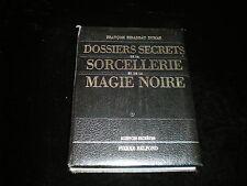 François Ribadeau Dumas Dossiers secrets de la sorcellerie et de la magie noire