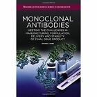 Monoclonal Antibodies: Meeting the Challenges in Manufacturing, Formulation, Delivery and Stability of Final Drug Product by Steven Shire (Hardback, 2015)