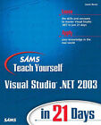 Sams Teach Yourself Visual Studio.NET in 21 Days by Stephen Walther (Paperback, 2003)
