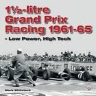 1 1/2-litre GP Racing 1961-1965 by Mark Whitelock (Hardback, 2006)