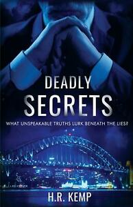 Deadly Secrets: What Unspeakable Truths Lurk Beneath The Lies? by H.R. Kemp Pape