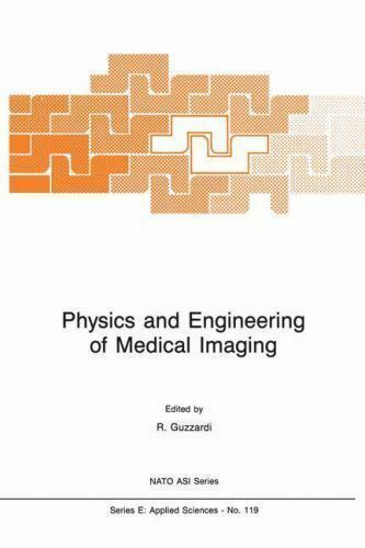 Nato Science Series E: Physics and Engineering of Medical Imaging 119 (1987,...