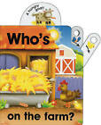 Flip Top: Who's on the Farm? by Jane Wolfe (Board book, 2011)