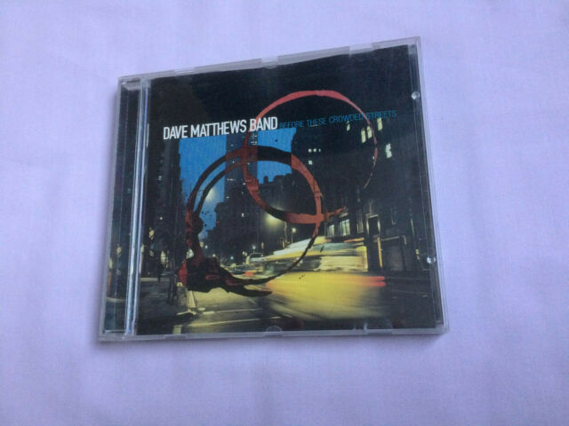 DAVE MATTHEWS BAND - BEFORE THESE CROWDED STREEETS - Canadian CD ALBUM ( 1998 )