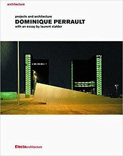 Dominique Perrault: Projects and Architecture NEW