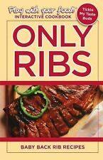 Only Ribs: Baby Back Rib Recipes (Play with your food!)