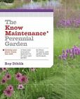 The Know Maintenance Perennial Garden by Roy Diblik (Paperback, 2014)
