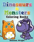 Dinosaurs & Monsters Coloring Book by Shannon Wright (Paperback / softback, 2013)