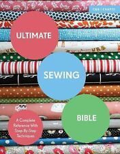 C&B Crafts Bible: Ultimate Sewing Bible : A Complete Reference Guide to Masterin