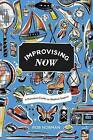 Improvising Now by Rob Norman (Paperback / softback, 2014)